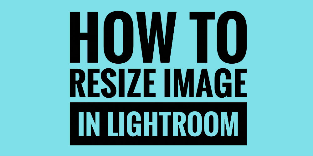 resize image lightroom 5