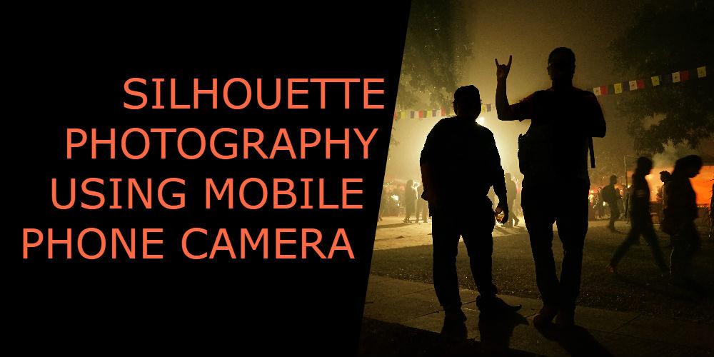 silhouette photos mobile phone camera
