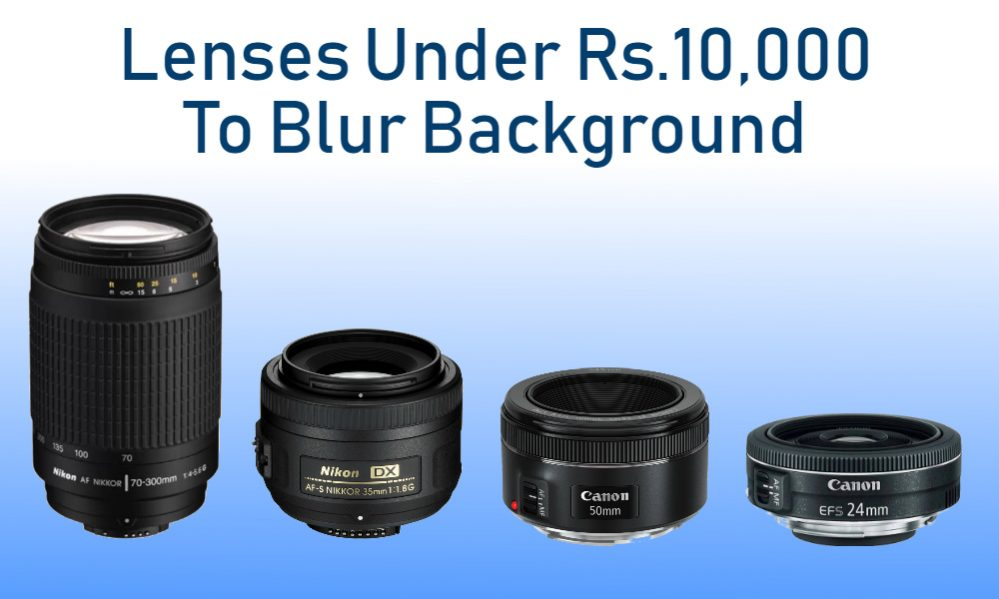 lenses under 10000 to background blur effect